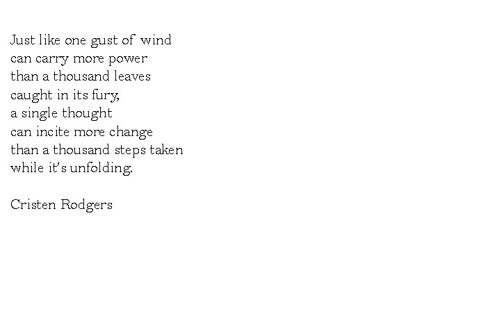 just like one gust of wind can carry more power