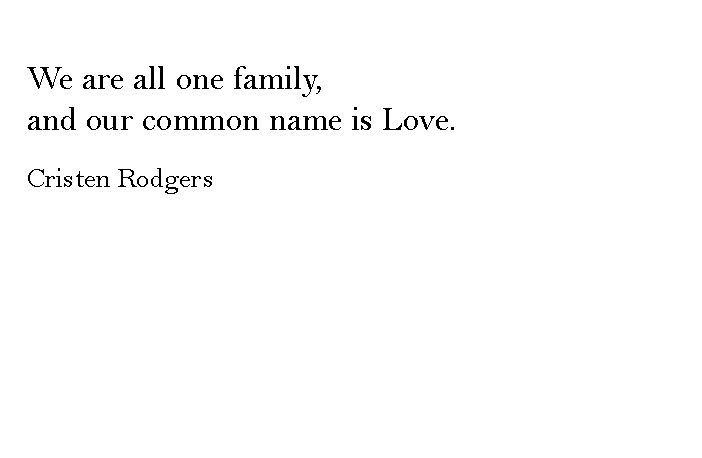 we are all one family