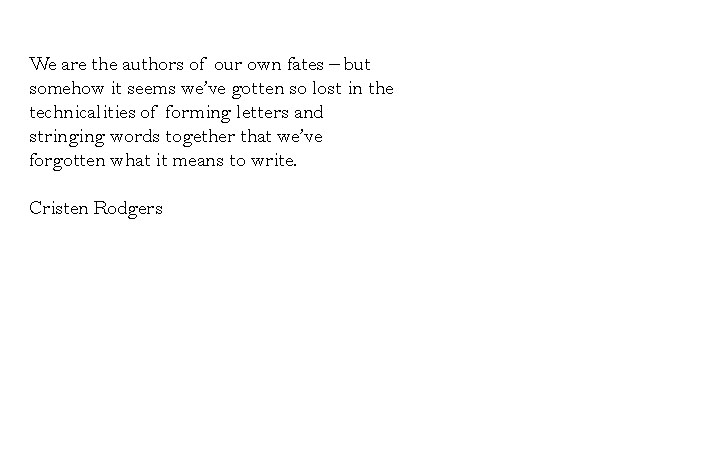 we are the authors of our own fates