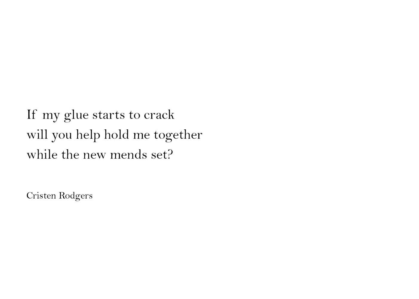 will you help hold me together